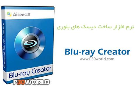 دانلود Aiseesoft Blu-ray Creator 1.0.16.24440 - نرم افزار ساخت دیسک بلوری از فایل های ویدیویی