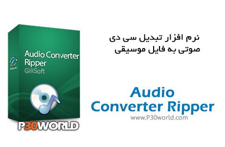 دانلود GiliSoft Audio Converter Ripper v5.5.0 - نرم افزار تبدیل فرمت های صوتی