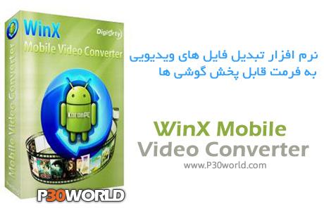 دانلود WinX Mobile Video Converter 4.0.1 - نرم افزار تبدیل فایل های ویدیویی به فرمت قابل پخش گوشی