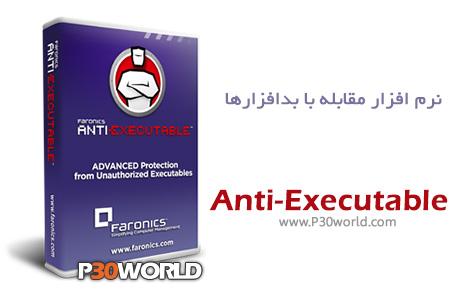 دانلود Faronics Anti-Executable Standard 5.30.1112.606 - نرم افزار ضد بدافزار و جلوگیری از اجرای ناخواسته برنامه های مخرب