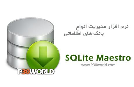 دانلود SQLite Maestro 14.3.0.1 - نرم افزار مدیریت بانک های اطلاعاتی SQLite
