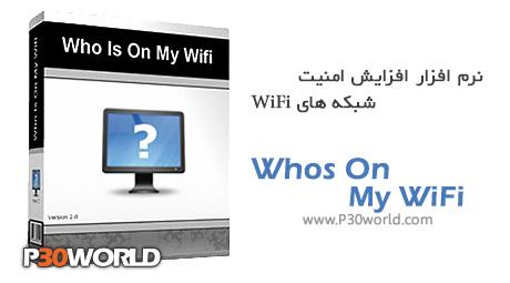 دانلود Whos On My WiFi 2.1.7 - نرم افزار افزایش امنیت شبکه های بی سیم