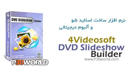 دانلود 4Videosoft DVD Slideshow Builder 2.1 - نرم افزار ساخت اسلاید شو و آلبوم دیجیتالی