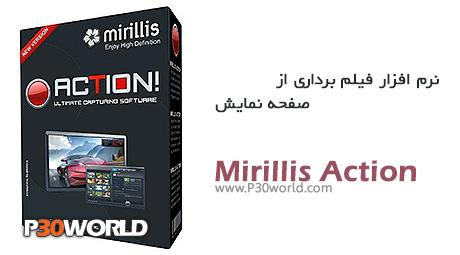دانلود Mirillis Action! 1.17.4  - نرم افزار فیلمبرداری از دسکتاپ و محیط بازی
