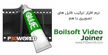 دانلود Boilsoft Video Joiner 7.02.1 - نرم افزار ترکیب و چسباندن فیلم ها