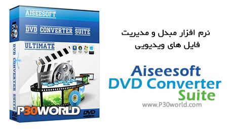 دانلود Aiseesoft DVD Converter Suite Ultimate 6.3 - نرم افزار مبدل و مدیریت فایل های ویدئویی