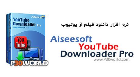 دانلود Aiseesoft YouTube Downloader Pro 5.0 - نرم افزار دانلود فیلم از یوتیوب