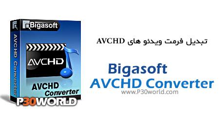 دانلود Bigasoft AVCHD Converter 3.7 - نرم افزار تبدیل فرمت ویدئوهای AVCHD