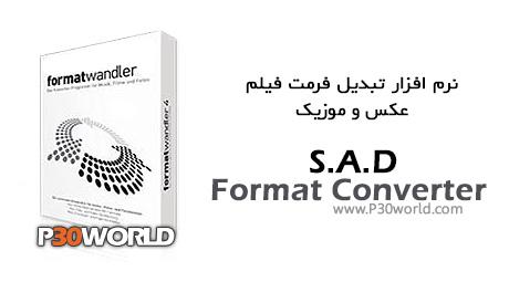 دانلود S.A.D Format Converter 5.0 - نرم افزار تبدیل فرمت فیلم عکس موزیک