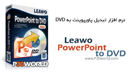 دانلود Leawo PowerPoint to DVD Pro 4.5 - نرم افزار تبدیل فایل های پاور پوینت به دیسک های DVD